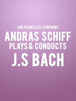 San Francisco Symphony Andras Schiff Plays and Conducts JS Bach, Davies Symphony Hall, San Francisco