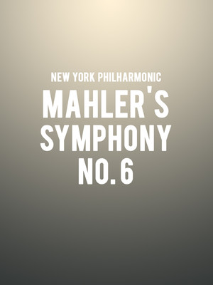 New York Philharmonic - Mahler's Symphony No. 6 at David Geffen Hall at Lincoln Center