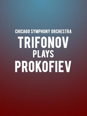 Chicago Symphony Orchestra - Trifonov plays Prokofiev Poster