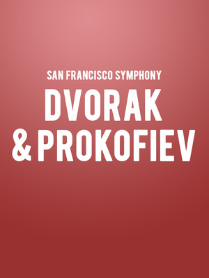 San Francisco Symphony - Dvorak and Prokofiev Poster