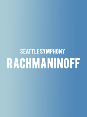 Seattle Symphony - Rachmaninoff Poster