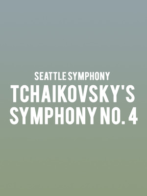 Seattle Symphony - Tchaikovsky's Symphony No. 4 at Benaroya Hall