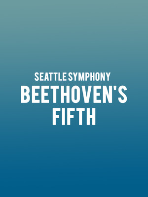 Seattle Symphony - Beethoven's Fifth Poster