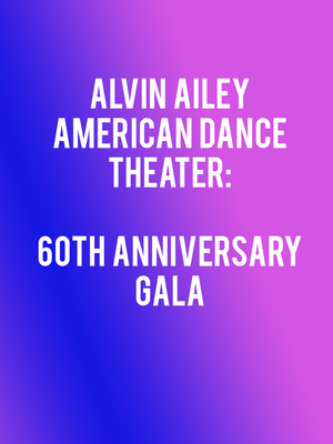 Alvin Ailey American Dance Theater - 60th Anniversary Gala Poster