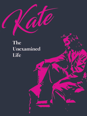 Kate: The Unexamined Life Poster
