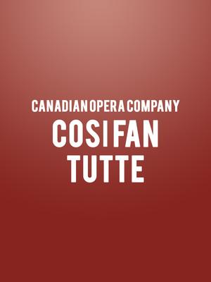 Canadian Opera Company Cosi Fan Tutte, Four Seasons Centre, Toronto