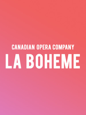 Canadian Opera Company - La Boheme at Four Seasons Centre