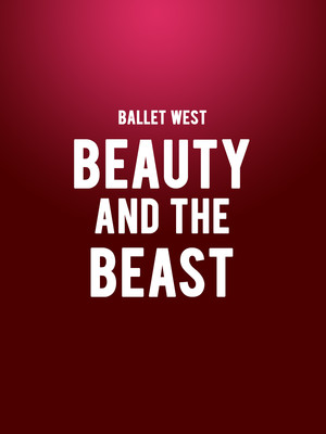 Ballet West - Beauty and the Beast Poster