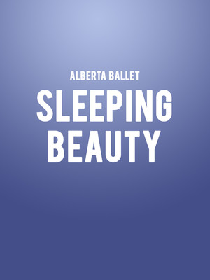 Alberta Ballet - Sleeping Beauty Poster