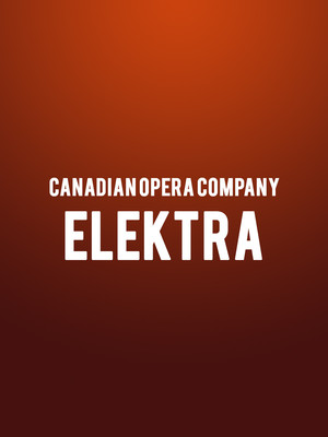Canadian Opera Company - Elektra at Four Seasons Centre