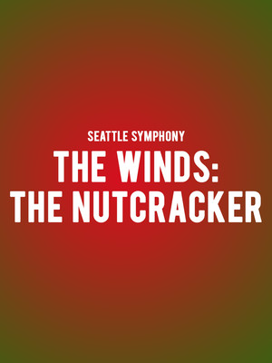 Seattle Symphony - The Winds: The Nutcracker Poster