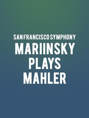 San Francisco Symphony - Mariinsky plays Mahler Poster