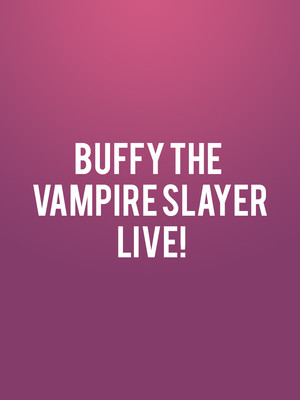 Buffy The Vampire Slayer Live! at OASIS