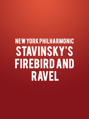 New York Philharmonic - Stavinsky's Firebird and Ravel Poster