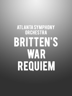 Atlanta Symphony Orchestra - Britten's War Requiem Poster