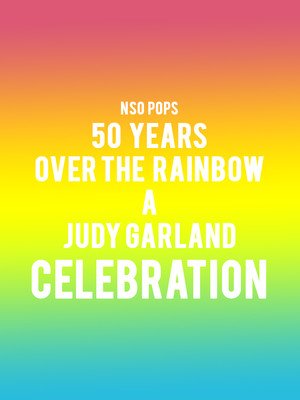 NSO Pops - 50 Years Over the Rainbow: A Judy Garland Celebration Poster