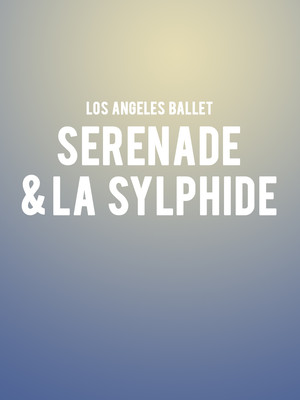 Los Angeles Ballet Serenade La Sylphide, Royce Hall, Los Angeles