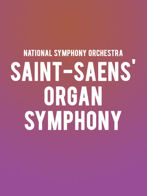 National Symphony Orchestra - Saint-Saens' Organ Symphony at Kennedy Center Concert Hall