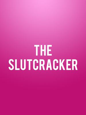 The Slutcracker Poster
