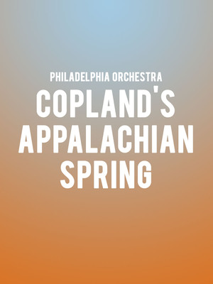 Philadelphia Orchestra - Copland's Appalachian Spring Poster