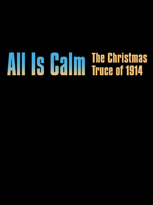 All Is Calm Poster