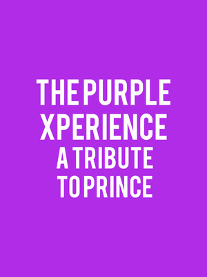 The Purple Xperience - A Tribute To Prince Poster