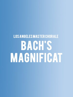 Los Angeles Master Chorale - Bach's Magnificat Poster