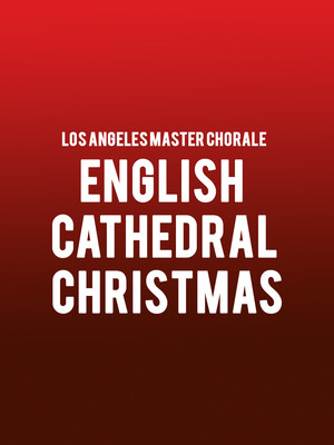 Los Angeles Master Chorale - English Cathedral Christmas Poster
