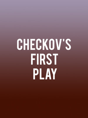 Chekhov's First Play Poster