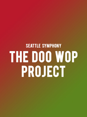 Seattle Symphony - The Doo Wop Project Poster
