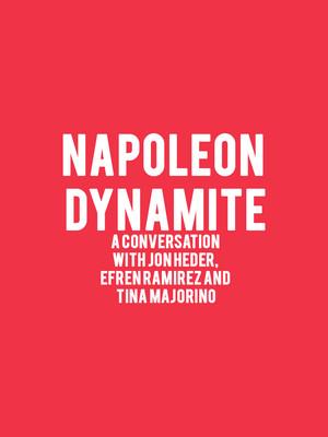 Napoleon Dynamite: A Conversation with Jon Heder, Efren Ramirez and Tina Majorino Poster