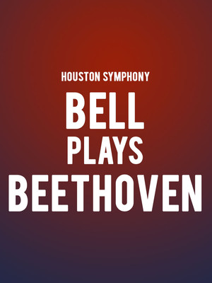 Houston Symphony - Bell Plays Beethoven Poster
