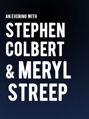An Evening with Stephen Colbert and Meryl Streep Poster