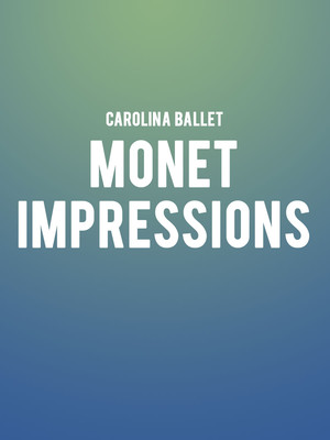 Carolina Ballet - Monet Impressions at Raleigh Memorial Auditorium