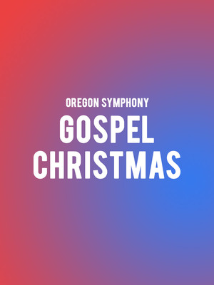 Oregon Symphony - Gospel Christmas Poster