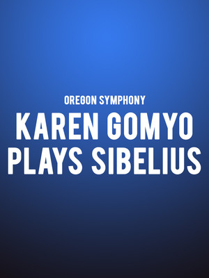 Oregon Symphony - Karen Gomyo Plays Sibelius at Arlene Schnitzer Concert Hall