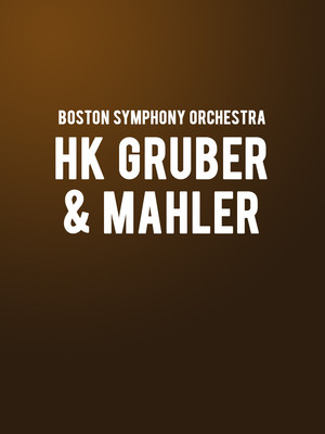 Boston Symphony Orchestra - HK Gruber and Mahler Poster