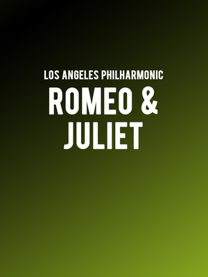 Los Angeles Philharmonic - Romeo and Juliet Poster