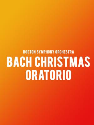 Boston Symphony Orchestra - Bach Christmas Oratorio Poster