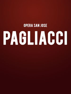 Opera San Jose - Pagliacci at California Theatre