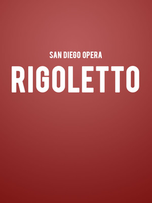 San Diego Opera - Rigoletto at San Diego Civic Theatre