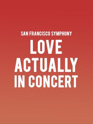 San Francisco Symphony - Love Actually Poster