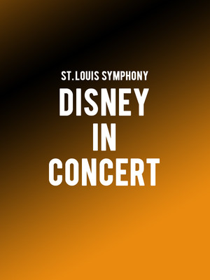 St. Louis Symphony - Walt Disney Animation Studios: A Decade in Concert at Powell Symphony Hall