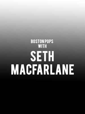 Boston Pops with Seth MacFarlane, Boston Symphony Hall, Boston