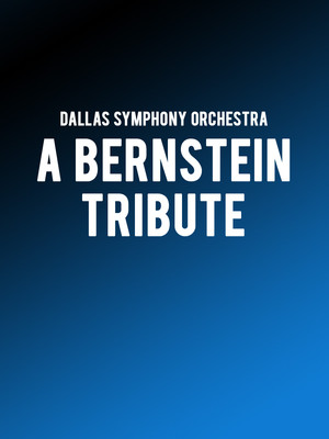 Dallas Symphony Orchestra - A Bernstein Tribute Poster