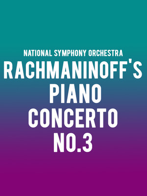 National Symphony Orchestra - Rachmaninoff's Piano Concerto No. 3 Poster