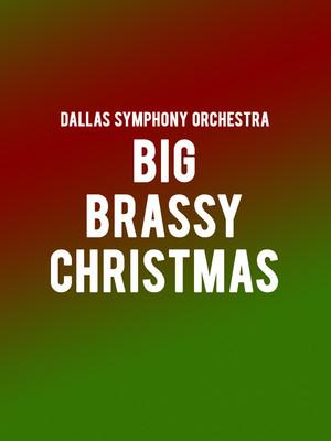 Dallas Symphony Orchestra - Big Brassy Christmas Poster