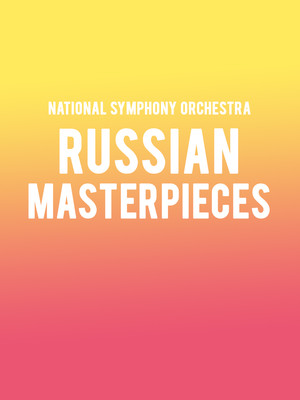 National Symphony Orchestra Russian Masterpieces, Kennedy Center Concert Hall, Washington