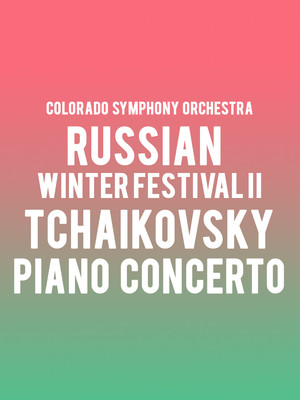 Columbus Symphony Orchestra - Russian Winter Festival II: Tchaikovsky Piano Concerto at Ohio Theater