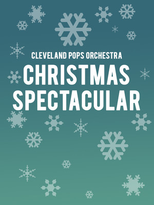 Cleveland Pops Orchestra Christmas Spectacular, Connor Palace Theater, Cleveland